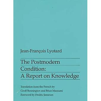 Postmodern Condition - A Report on Knowledge by Jean-Francois Lyotard