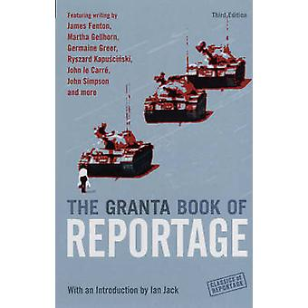 The Granta Book of Reportage (2nd Revised edition) by Ian Jack - Ian