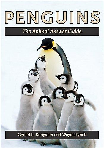 Penguins - The Animal Answer Guide by Gerald L. Kooyhomme - Wayne Lynch
