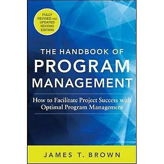 The Handbook of Program Management: How to Facilitate Project Success with Optimal Program Management, Second...