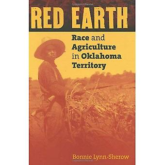 Red Earth: Race and Agriculture in Oklahoma Territory