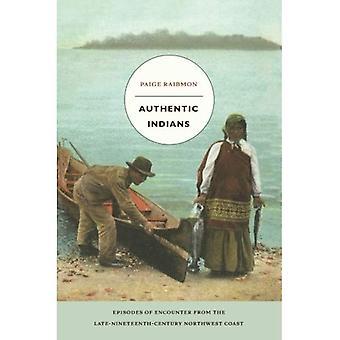 Aito intiaanit: Jaksot kohtaavat myöhään yhdeksästoista-luvun luoteisrannikolla (John Hope Franklin Center kirjat)