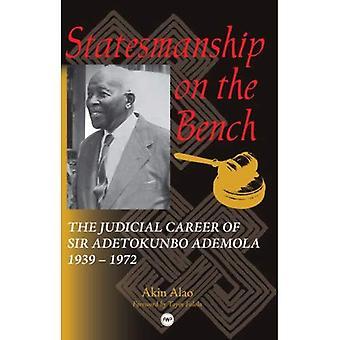 Statsmannaskap på bänken: rättsliga karriären av Sir Adetokunbo Mirre 1939-1972: rättsliga karriären av Sir Adetokunbo Mirre 1939-1972