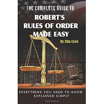 Complete Guide to Robert's Rules of Order Made Easy: Everything Your Need to Know Explained Simply