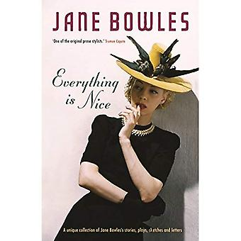 Everything is Nice: Collected Stories, Fragments and Plays: The Collected Stories of Jane Bowles