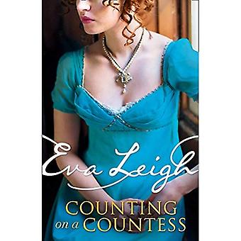 Counting on a Countess: The most outrageous Regency� romance of 2019 that fans� of Vanity Fair and Poldark will adore