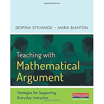 Teaching with Mathematical Argument: Strategies for Supporting Everyday Instruction