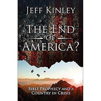 The End of America?: Bible� Prophecy and a Country in� Crisis