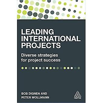 Leading International Projects: Diverse Strategies� for Project Success
