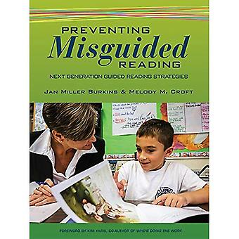 Preventing Misguided Reading: Next Generation Guided Reading Strategies
