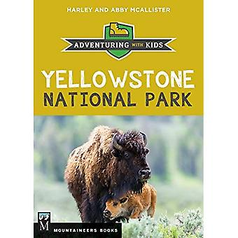 Yellowstone National Parks: Adventuring with Kids