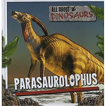 Parasaurolophus (All About Dinosaurs)