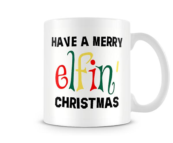 Decorative Writing Have A Merry Elfin Christmas Printed Text Mug