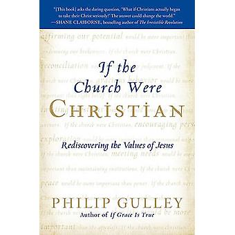 If the Church Were Christian by Gulley & Philip