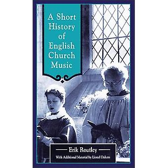 Short History of English Church Music by Routley & Erik