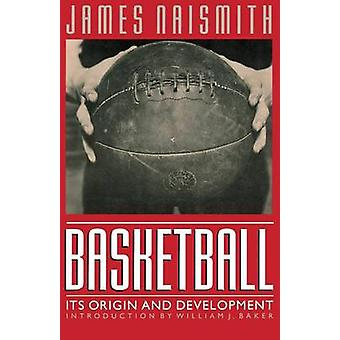 Basketball Its Origin and Development by Naismith & James