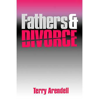 Fathers and Divorce by Arendell & Terry
