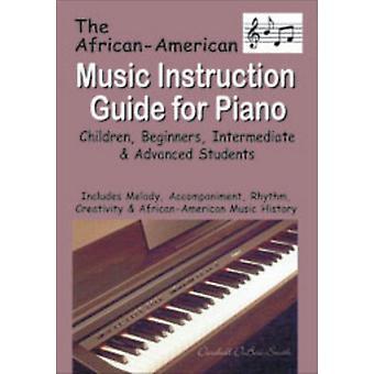 Afroamerikanische Musik Gebrauchsanweisung für Klavier Kinder Anfänger Fortgeschrittene Mittelstufe von DuboseSmith & Darshell