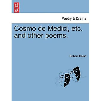 Cosmo de Medici etc. and other poems. by Horne & Richard