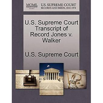الولايات المتحدة محاضر جلسات المحكمة العليا سجل جونز ضد وكر بالمحكمة العليا للولايات المتحدة
