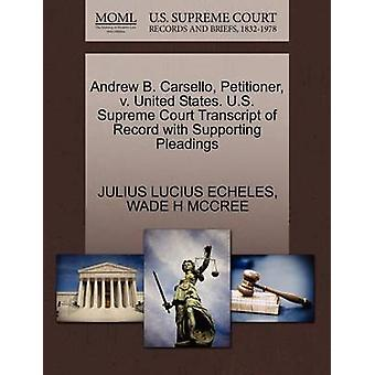 Andrew B. Carsello Petitioner v. United States. U.S. Supreme Court Transcript of Record with Supporting Pleadings by ECHELES & JULIUS LUCIUS