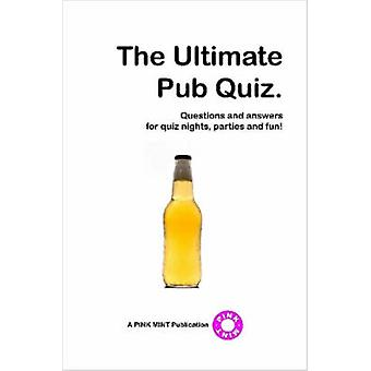 The Ultimate Pub Quiz by Pinkmint Publications