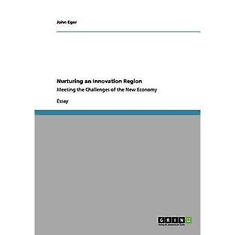 Nurturing an Innovation Region by Eger & John