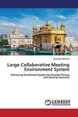 Large Collaborative Meeting Environment System by Dhillon Sukhveer