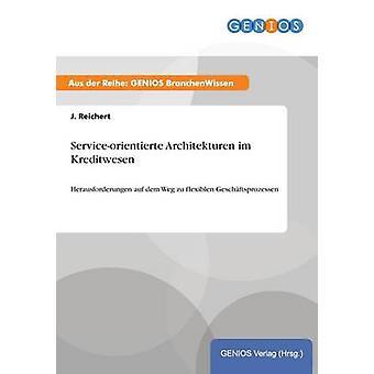 Serviceorientierte Architekturen im Kreditwesen por Reichert & j.