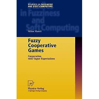 Fuzzy Cooperative Games  Cooperation with Vague Expectations by Mares & Milan