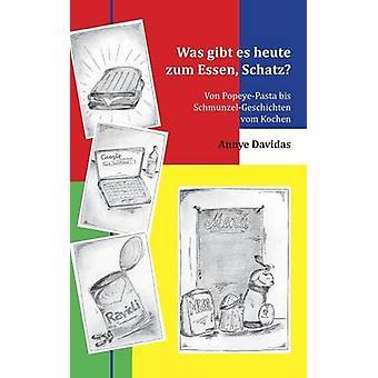 War Gibt Es Heute Zum Essen Schatz von Davidas & Annye