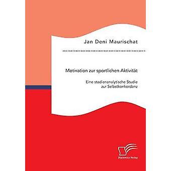 Motivação zur sportlichen Aktivitt Eine stadienanalytische Biomotionlab zur Selbstkonkordanz por Maurischat & Jan Deni