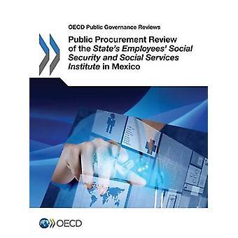OECD: S offentliga förvaltning recensioner offentlig upphandling av staterna anställda Social trygghet och Social Services Institute i Mexiko av OECD