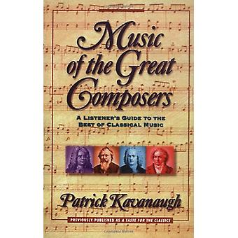 Music of the Great Composers - A Listener's Guide to the Best of Class