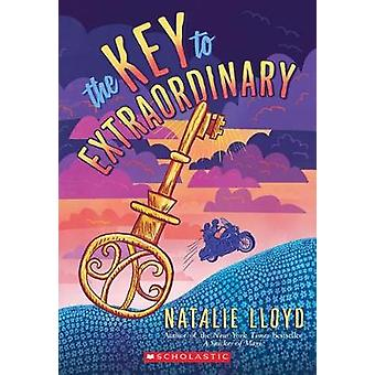 The Key to Extraordinary by Natalie Lloyd - 9780545552769 Book