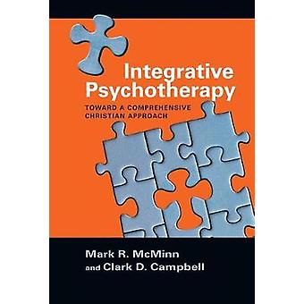 Integrative Psychotherapy - Toward a Comprehensive Christian Approach
