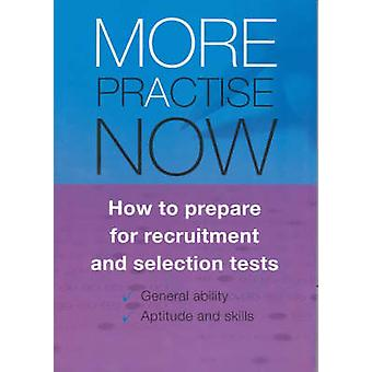 More Practise Now - How to Prepare for Recruitment and Selection Tests
