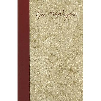 George Washington - A Collection by George Washington - William B. All