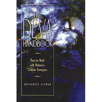 The Deva Handbook - How to Work with Nature's Subtle Energies by Natha