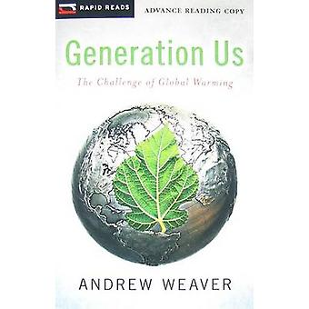 Generation Us - The Challenge of Global Warming by Andrew Weaver - 978