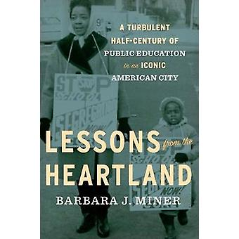 Lessons from the Heartland - A Turbulent Half-Century of Public Educat