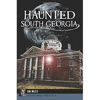 Haunted South Georgia by Jim Miles - 9781625859464 Book