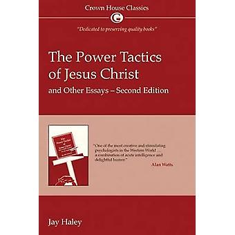 Power Tactics of Jesus Christ - And Other Essays (2nd Revised edition)