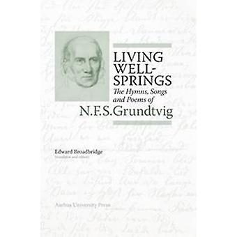 Living Wellsprings - The Hymns - Songs and Poems of N.F.S. Grundtvig b