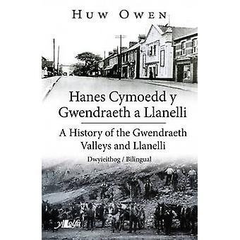 Hanes Chymoedd y Gwendraeth a Llanelli/a History of the Gwendraeth Va
