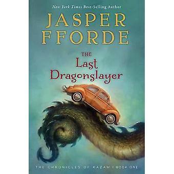 The Last Dragonslayer by Jasper Fforde - 9780544104716 Book