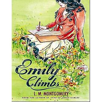Emily Climbs by L M Montgomery - 9781402289156 Book