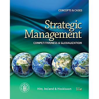 Strategic Management: Concepts: Competitiveness and Globalization (Paperback) by Ireland R. Duane Hoskisson Robert E. Hitt Michael A.