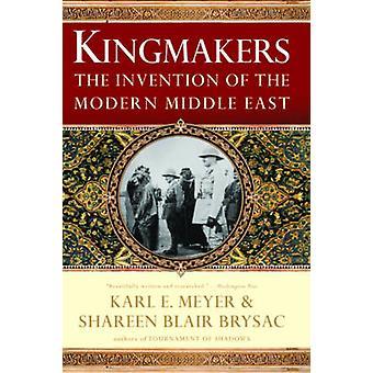Königsmacher - die Erfindung des modernen Nahen Ostens von Karl E. Meyer