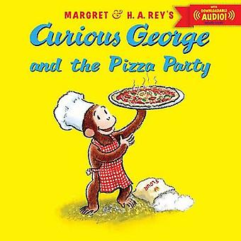 Curious George and the Pizza Party by H. A. Rey - Margret Rey - 97805